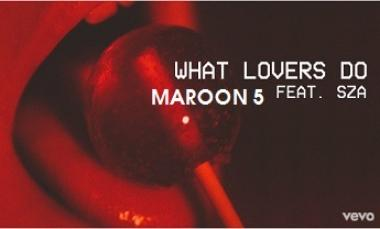 What Lovers Do - Maroon 5 ft. SZA