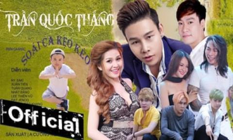 Soái Ca Kẹo Kéo - Trần Quốc Thắng, Ny Saki, Trần Xuân Tiến [MV FULL OFFICIAL]