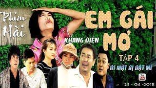 Phim Hài Em Gái Mơ Tập 4 - Phim Hài 2018