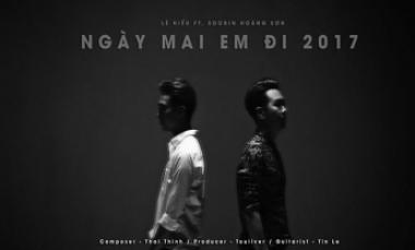Ngày Mai Em Đi 2017 - Touliver ft. Lê Hiếu ft. Soobin Hoàng Sơn (MV Lyric Official)