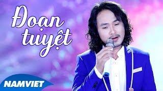 Đoạn Tuyệt - Triệu Quang Hà