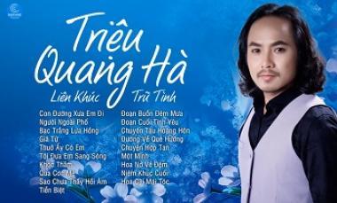Tuyển Chọn Những Tình Khúc Nhạc Trữ Tình Hay Nhất Của Triệu Quang Hà