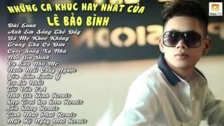 Tuyển chọn những ca khúc nhạc chế hay nhất của Lê Bảo Bình 2015