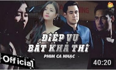 Điệp Vụ Bất Khả Thi (MV Official)- Khánh Phương [Full HD]