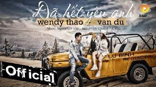 Đã Hết Yêu Anh - Wendy Thảo ft. Vân Du ( MV 4K OFFICIAL )