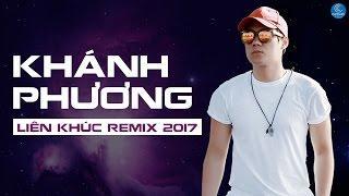 Tổng Hợp Album Nhạc Khánh Phương Remix Hay Nhất 2017