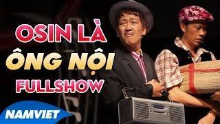 Tiểu Phẩm Hài ÔSin Là Ông Nội - Hoài Linh, Trường Giang