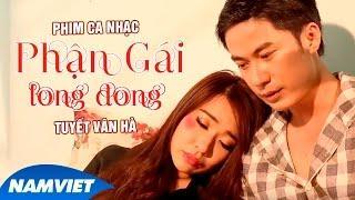 Phim Ca Nhạc Phận Gái Long Đong - Tuyết Vân Hà [MV HD OFFICIAL]