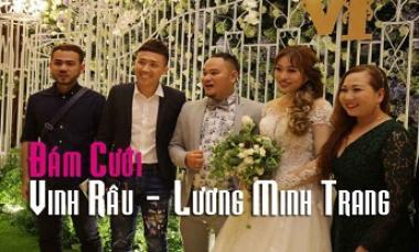 Đám Cưới Vinh Râu FapTV - Lương Minh Trang (Full Video)