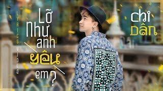 Lỡ Như Anh Yêu Em - Chi Dân (Official Video Lyrics)